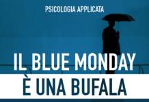 Blue Monday Bufala (Fonte Psicologia applicata)