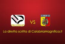 Palermo-Catanzaro, la diretta scritta di CalabriaMagnifica.it